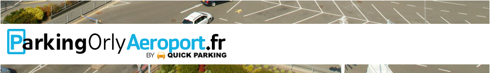 Parking orly, parking, vacances, vacances ete, aeroport