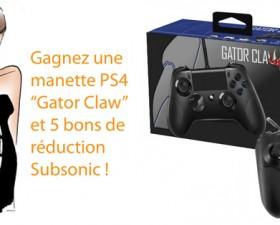 concours, PS4, jeu video, jeux videos, jeu concours, bon reduction, manette PS4, Gator Claw, subsonic
